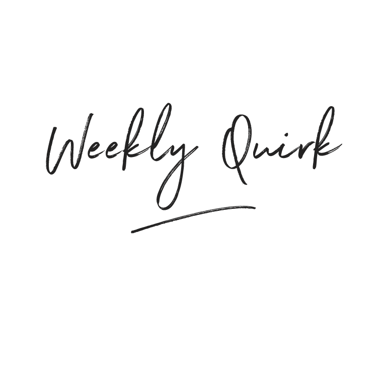Weekly Quirk – Issue 06