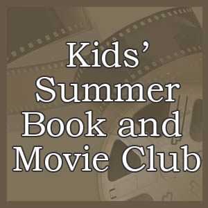 Kids' Summer Book and Movie Club