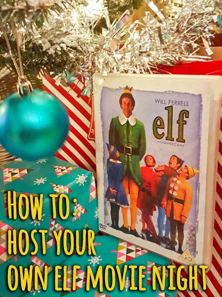 My step by step guide to hosting your own festive Elf night!