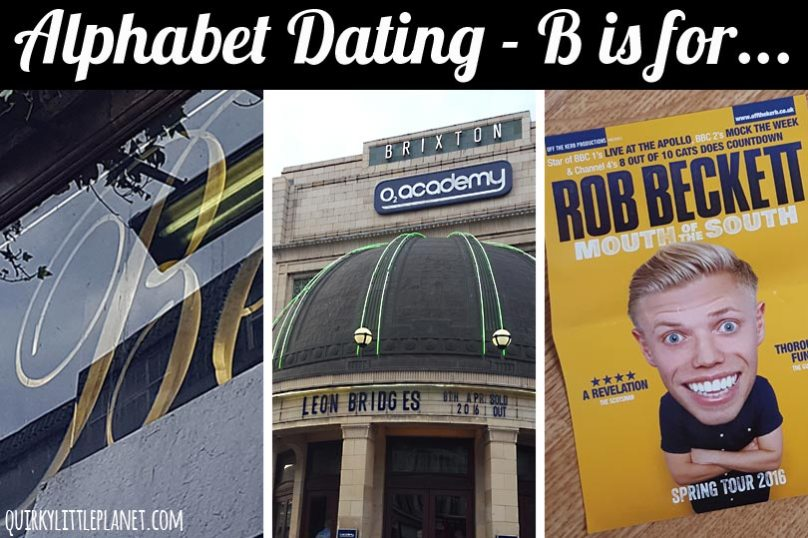 Alphabet Dating - B is for Bridges and Beckett (and Bowie and Beehive and Burgers!)