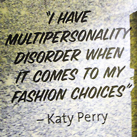 I have multipersonality disorder when it comes to my fashion choices - Katy Perry