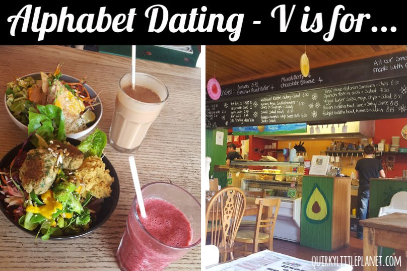 Alphabet Dating - V is for Vegan Cafe