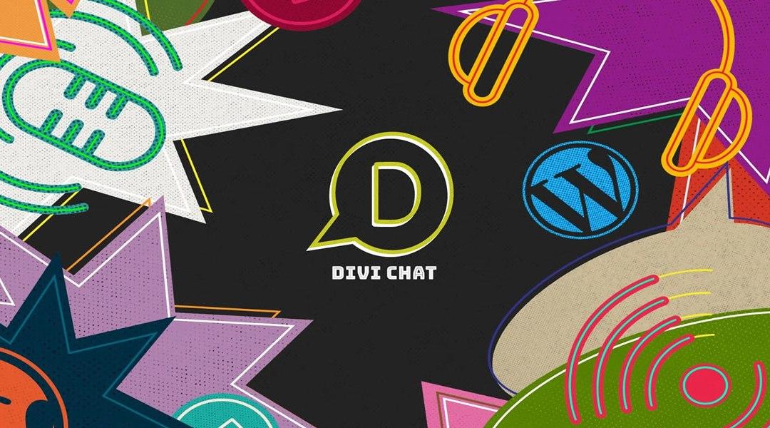Introducing Divi Chat: A Divi & WordPress Podcast