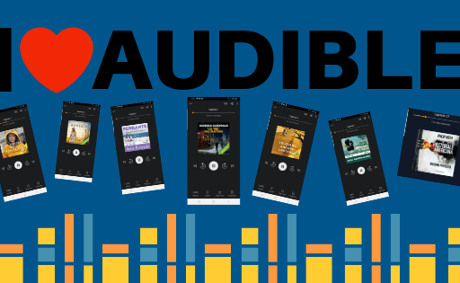 Audible…I love you!