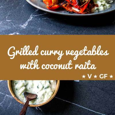 Barbecue grilled curry vegetables with a spicy tikka masala marinade, served with cooling coconut yoghurt and cucumber raita (vegan and gluten free).