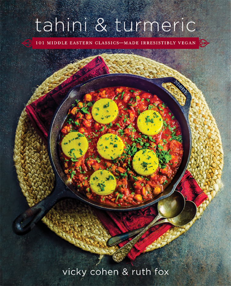 Tahini and Turmeric: 101 Middle Eastern classics - made irresistibly vegan, by Vicky Cohen & Ruth Fox.