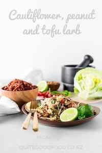 Fresh and funky vegan tofu larb with cauliflower, peanuts, lime juice and lashings of fresh herbs.(Gluten free).