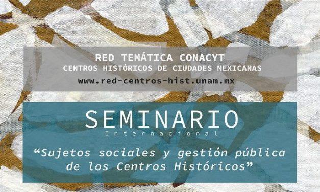 Analizarán la gestión pública de los Centros Históricos de México