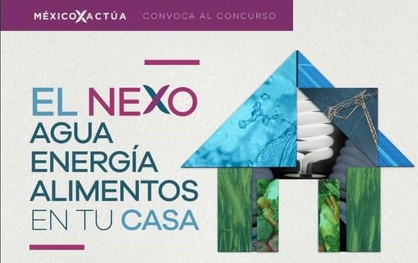 México Actúa te Invita al Concurso Universitario Nexo Agua-Energía-Alimentos