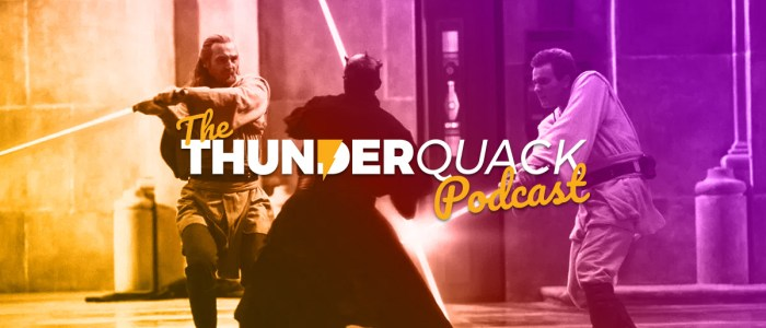 The ThunderQuack Podcast – The Phantom Menace Ranked