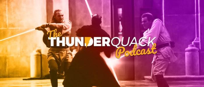 The ThunderQuack Podcast – The Phantom Menace Ranked