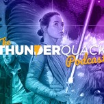 The ThunderQuack Podcast – The Force Awakens Ranked