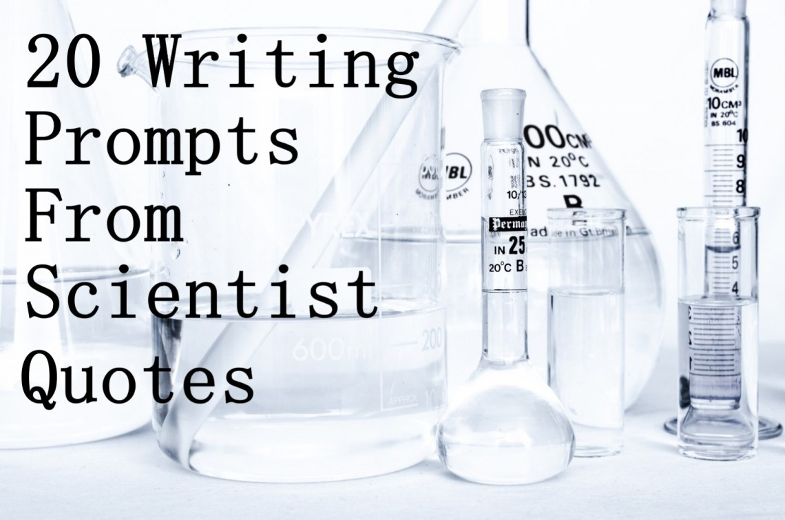 20 Writing Prompts from Scientist Quotes