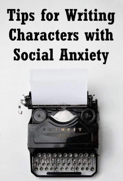 Tips for Writing Characters with Social Anxiety