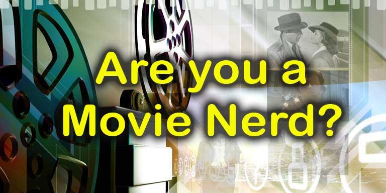 Quizagogo film quiz - Are You a Movie Nerd?