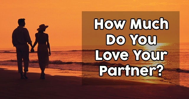 How Much Do You Love Your Partner  QuizDoo