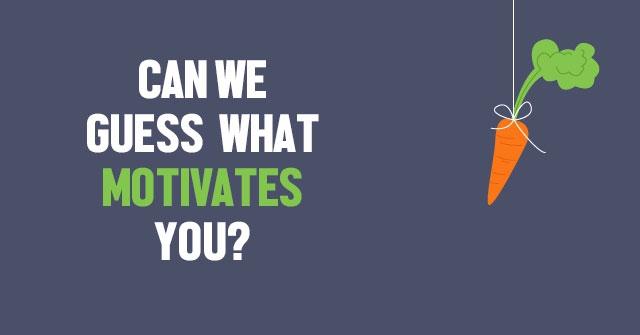 motivates you