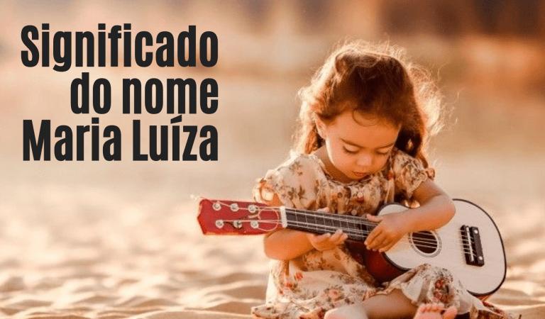 ☞ Significado Do Nome Maria Luíza – Tudo que você precisa saber
