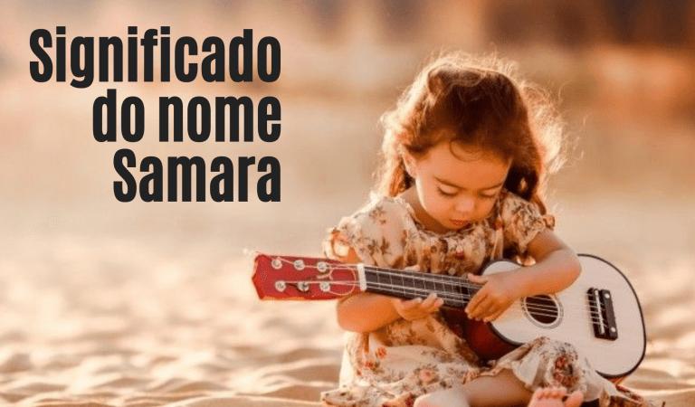 ☞ Significado Do Nome Samara – Tudo que você precisa saber
