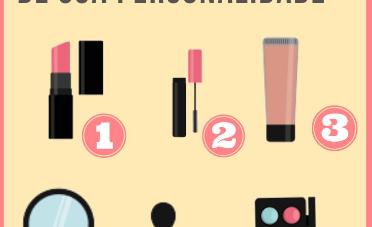 Qual produto de maquiagem você mais gosta? Ele revelará segredos de sua personalidade