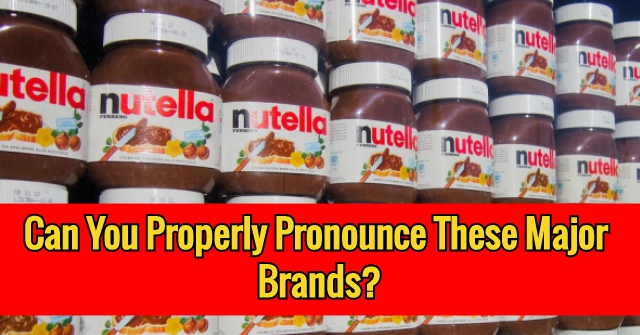 Can You Properly Pronounce These Major Brands?  Quizpug
