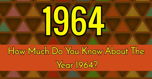 How Much Do You Know About Year 1964  QuizPug
