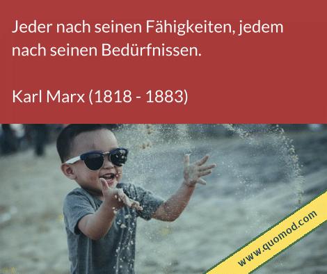Zitat von Karl Marx: Jeder nach seinen Fähigkeiten, jedem nach seinen Bedürfnissen.