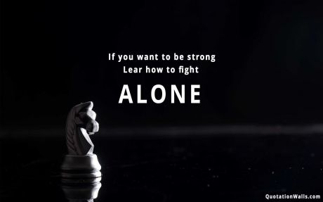 Lone Wolf Wallpaper Quote Fight Alone Motivational Wallpaper For Desktop