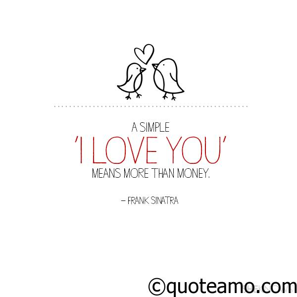 Simple Love Quotes Amazing A Simple I Love You Quote Amo