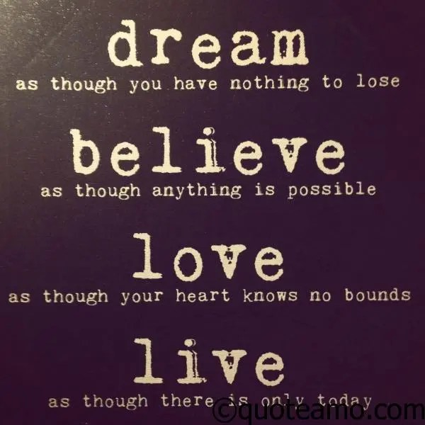 Dream - Believe - Love - Live - Quote Amo