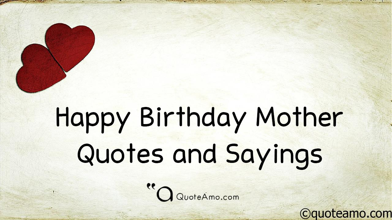 Quotes Happy 15 Happy Birthday Mother Quotes And Sayings  Quote Amo