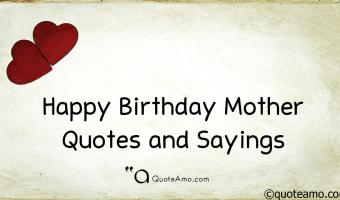 15+ Happy Birthday Mother Quotes and Sayings