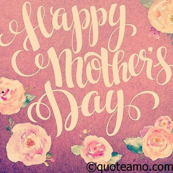 Best of Happy Mother\'s Day Quotes and Sayings - Quote Amo