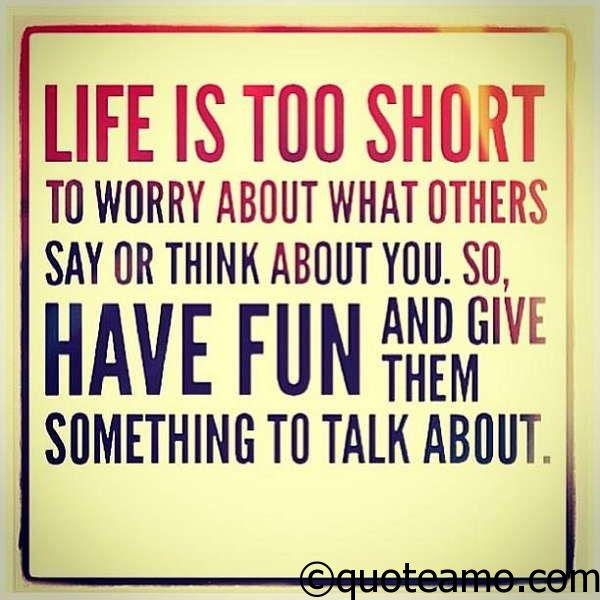 Fun Quotes Inspiration Life Is Too Short And Have Fun Quote Amo