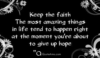 Keep The Faith| Life Wallpaper Quotes and Sayings| HD 1920 * 1080