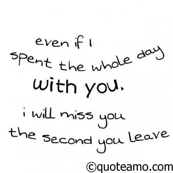 I Will Miss You The Second You Leave Quote Amo Delectable I Will Miss You Quotes
