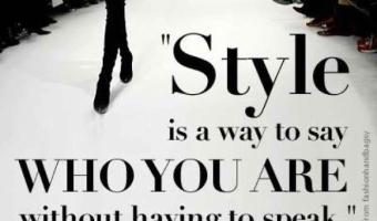 Style is the way to say who you are