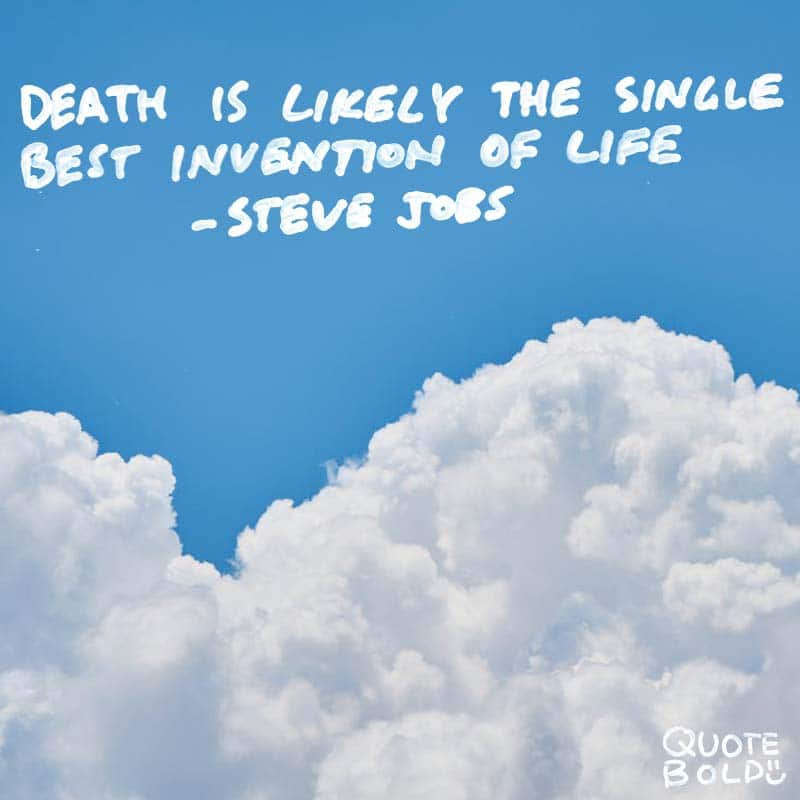 steve jobs quotes on death - Death is very likely the single best invention of Life. It is Life's change agent. It clears out the old to make way for the new.