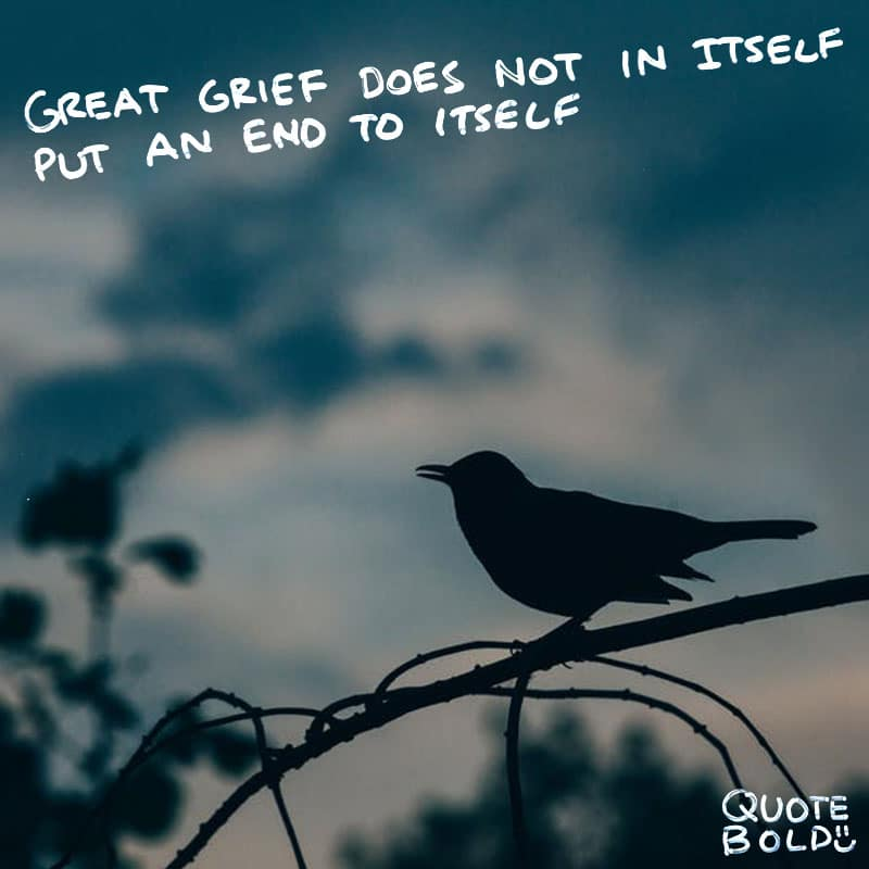 "quote ""Great grief does not of itself put an end to itself."" - Lucius Annaeus Seneca"
