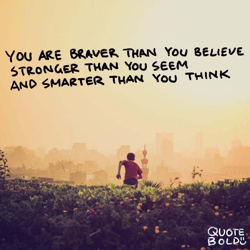 """inspirational quotes Winnie the Pooh - """"If ever there is tomorrow when we're not together… there is something you must always remember. You are braver than you believe, stronger than you seem, and smarter than you think. But the most important thing is, even if we're apart… I'll always be with you."""""""