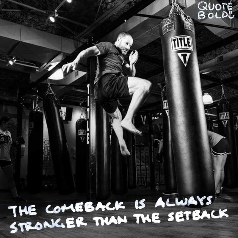 "positive comeback quote ""The comeback is always stronger than the setback."" - unknown"