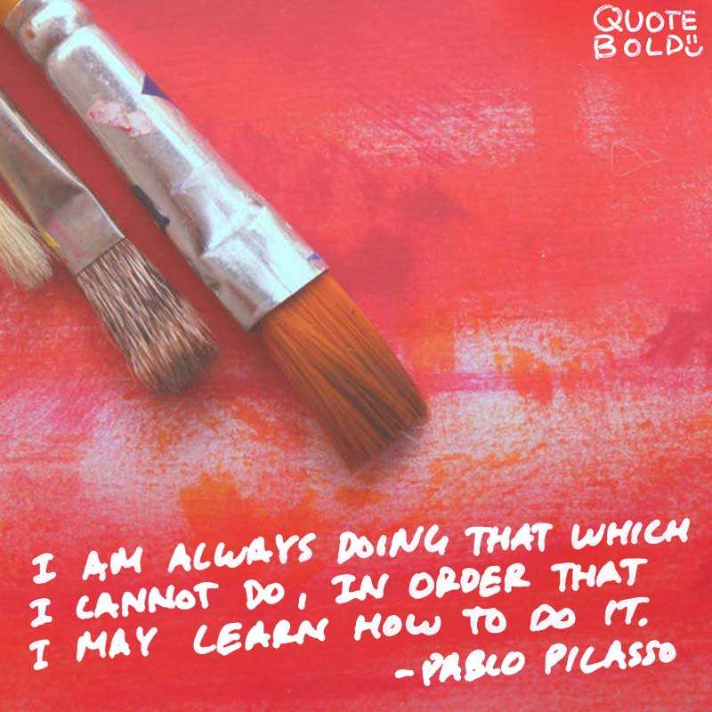 motivational quotes - Pablo Picasso