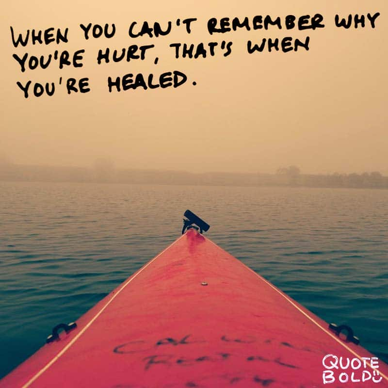 "quote ""When you can't remember why you're hurt, that's when you're healed."" - Jane Fonda"