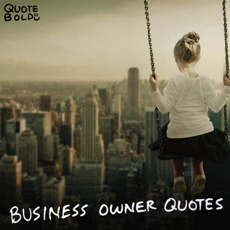 20+ Business Owner Quotes and Inspiring Facts