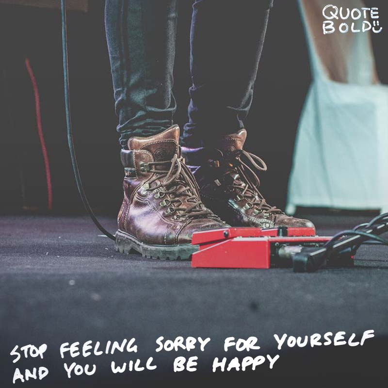 "focus on yourself quotes Stephen Fry ""Stop feeling sorry for yourself and you will be happy."""