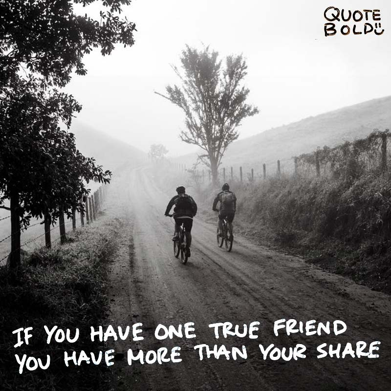 """best friend quotes image - Thomas Fuller """"If you have one true friend you have more than your share."""""""