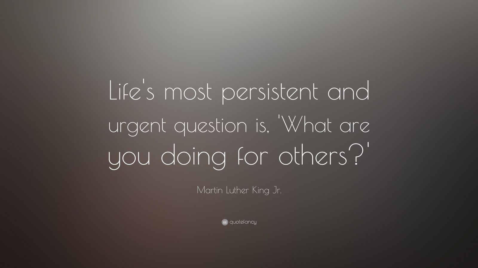 Mlk Quotes Wallpapers Martin Luther King Jr Quote Life S Most Persistent And