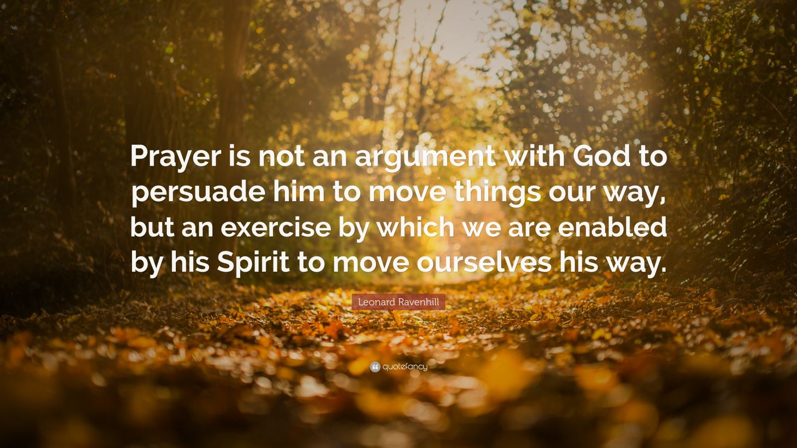 Nick Vujicic Quotes Wallpaper Leonard Ravenhill Quote Prayer Is Not An Argument With