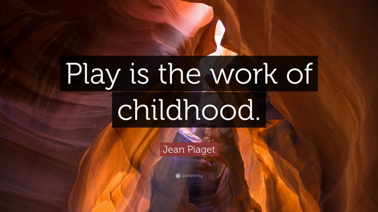 Steve Jobs Wallpaper Quotes Jean Piaget Quote Play Is The Work Of Childhood 12