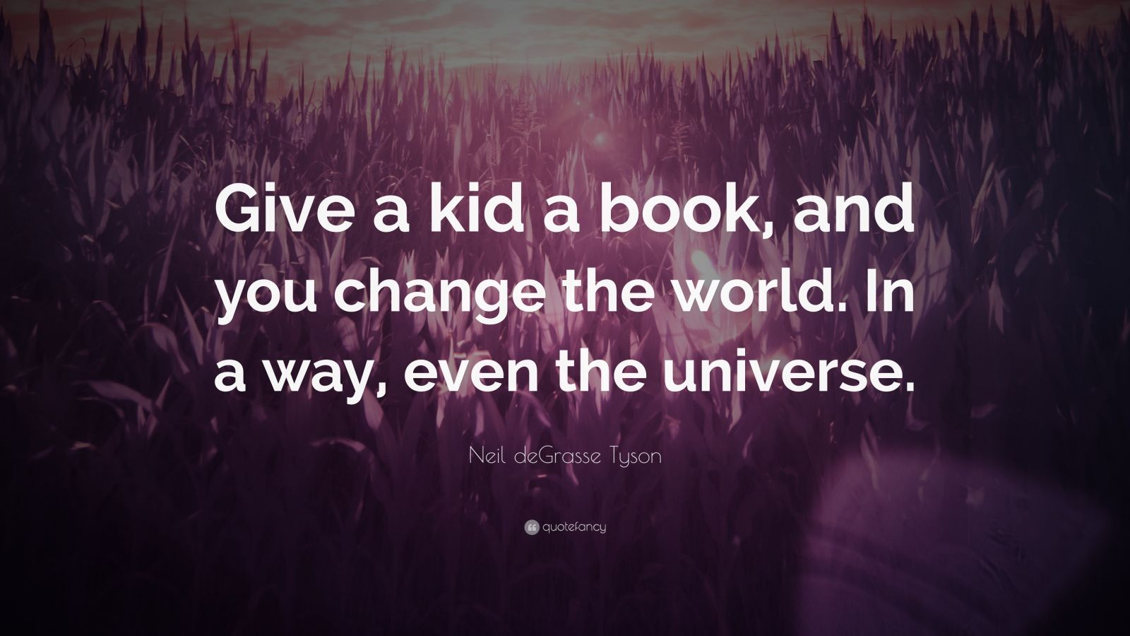 Douglas Adams Quotes Wallpaper Neil Degrasse Tyson Quote Give A Kid A Book And You